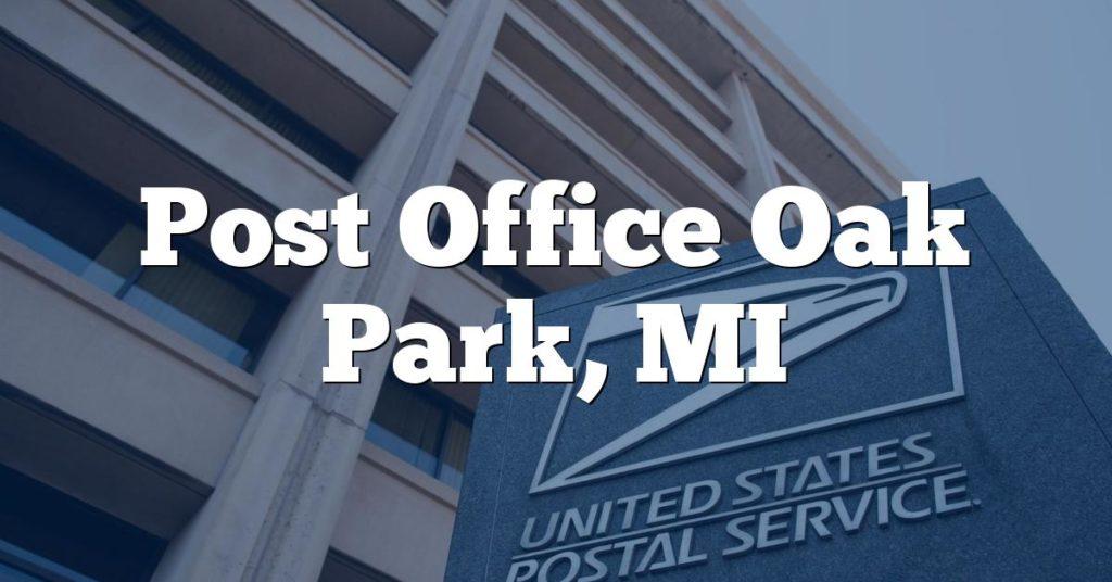 Post Office Oak Park, MI