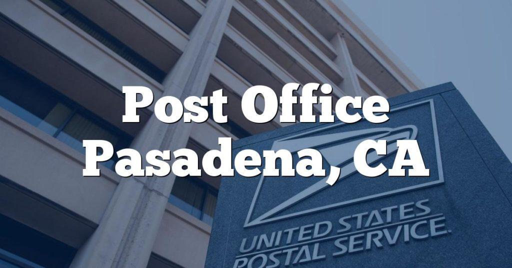 Post Office Pasadena, CA